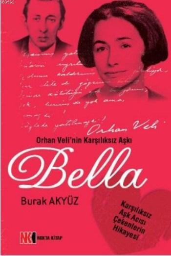 Bella; Orhan Veli'nin Karşılıksız Aşkı