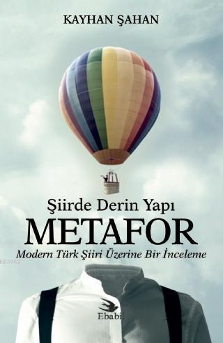 Şiirde Derin Yapı Metafor Modern Türk Şiiri Üzerine Bir İnceleme