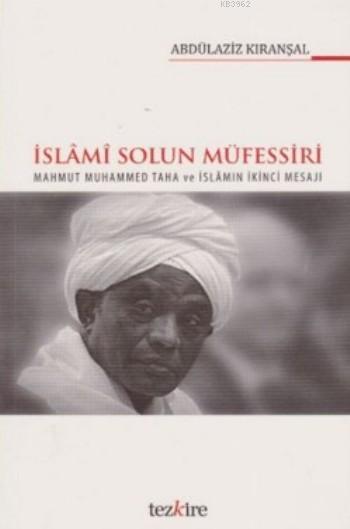 İslami Solun Müfessiri; Mahmud Muhammed Taha ve İslamın İkinci Mesajı