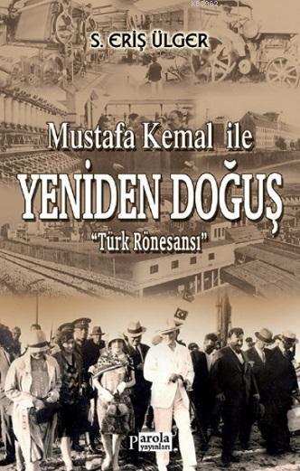 Mustafa Kemal ile Yeniden Doğuş; Türk Rönesansı