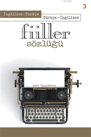 İngilizce - Türkçe Türkçe - İngilizce Fiiller Sözlüğü