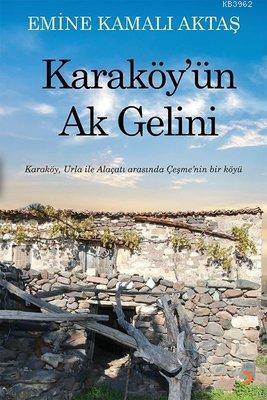 Karaköy'ün Ak Gelini Karaköy, Urla ile Alaçatı Arasında Çeşme'nin Bir Köyü
