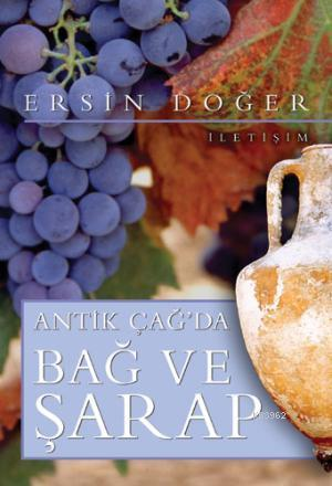 Antik Çağda Bağ ve Şarap
