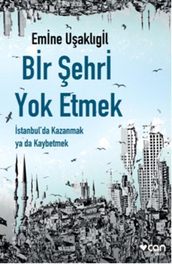 Bir Şehri Yok Etmek; İstanbul'da Kazanmak ya da Kaybetmek