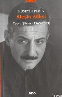Ateşin Zilleri; Toplu Şiirler (1965-2003)