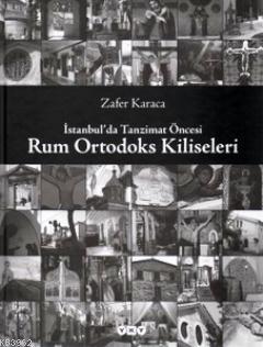 İstanbul'da Tanzimat Öncesi Rum Ortodoks Kiliseleri