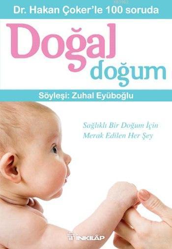 Dr. Hakan Çoker'le 100 Soruda Doğal Doğum; Söyleşi: Zuhal Eyüpoğlu