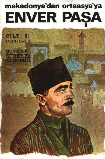 Enver Paşa 3; Makedonya'dan Ortaasya'ya