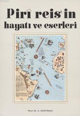 Piri Reis'in Hayatı ve Eserleri; Amerika'nın En Eski Haritaları