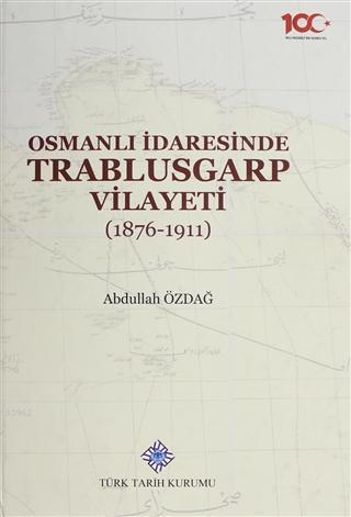Osmanlı İdaresinde Trablusgarp Vilayeti (1876-1911)