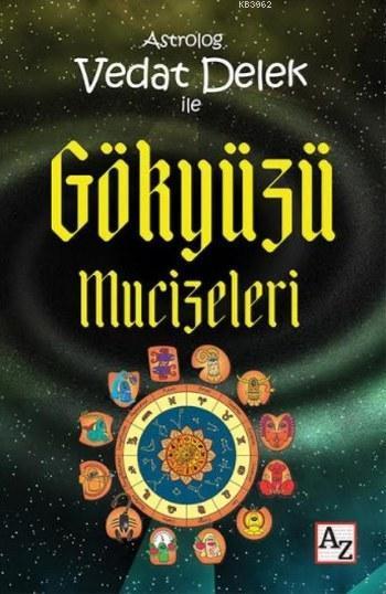 Gökyüzü Mucizeleri; Astrolog Vedat Delek ile