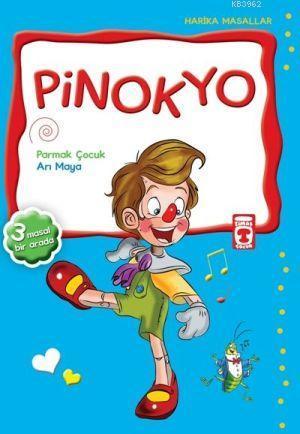 Pinokyo; Pinokyo - Parmak Çocuk - Arı Maya