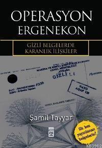 Operasyon Ergenekon; Gizli Belgelerde Karanlık İlişkiler