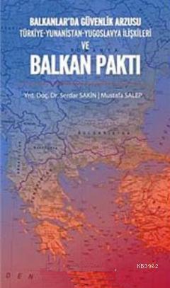 Balkanlar'da Güvenlik Arzusu ve Balkan Paktı