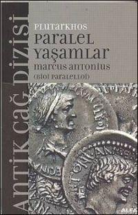 Paralel Yaşamlar; Marcus Antonıus