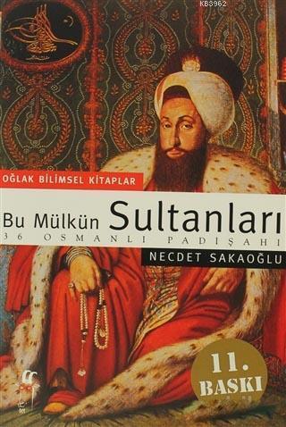 Bu Mülkün Sultanları; 36 Osmanlı Padişahı