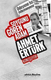Soygunu Gören Adam; Ahmet Ertürk Konuşuyor