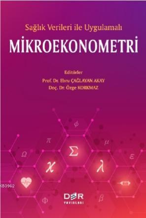Sağlık Verileri ile Uygulamalı Mikroekonometri