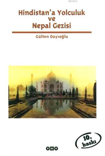 Hindistan'a Yolculuk ve Nepal Gezisi; Tüm Zamanların Gözdesi