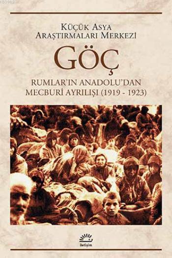 Göç; Rumların Anadoludan Mecburi Ayrılışı (1919-1923)