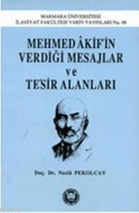 Mehmed Akifin Verdiği Mesajlar Ve Tesir Alanları