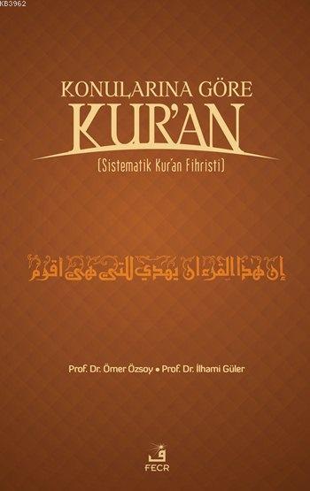 Konularına Göre Kur'an (Ciltli); Sistematik Kur'an Fihristi