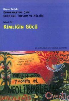Kimliğin Gücü; Enformasyon Çağı: Ekonomi, Toplum ve Kültür Cilt 2