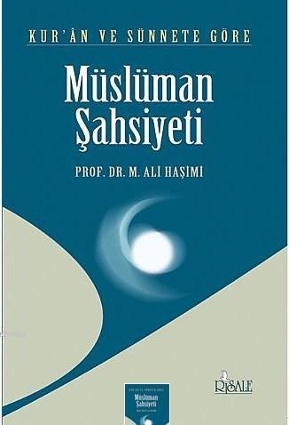 Kur'an ve Sünnet'e Göre Müslüman Şahsiyeti