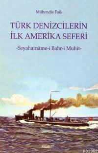 Türk Denizcilerin İlk Amerika Seferi; Seyahatnâme-i Bahr-i Muhit