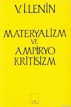 Materyalizm ve Ampiryokritisizm; Gerici Bir Felsefe Üzerine Eleştirel Notlar