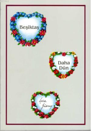 Beşiktaş Daha Dün