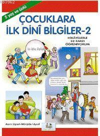 Çocuklara İlk Dini Bilgiler 2; 5 Yaş ve Üstü