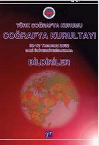 Türk Coğrafya Kurumu Coğrafya Kurultayı - Bildiriler
