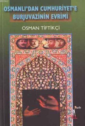Osmanlı'dan Cumhuriyet'e Burjuvazinin Evrimi
