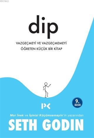 Dip; Vazgeçmeyi ve Vazgeçmemeyi Öğreten Küçük Bir Kitap