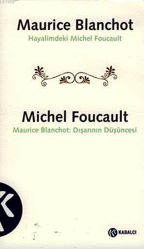 Hayalimdeki Michel Foucault; Dışarının Düşüncesi