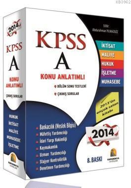 KPSS A Grubu Konu Anlatımlı Tek Kitap; Bölüm Sonu Testleri - Çıkmış Sorular