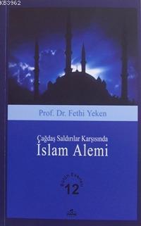 Çağdaş Saldırılar Karşısında İslam Alemi; Bütün Eserleri 12