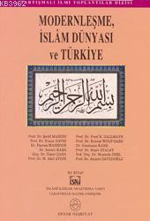 Modernleşme, İslam Dünyası ve Türkiye