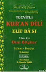 Tecvitli Kur'an Dili Elif Bâ'sı; A'dan Z'ye Dini Bilgiler