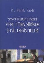 Servet-i Fünun'a Kadar Yeni Türk Şiirinde Şekil Değişmeleri