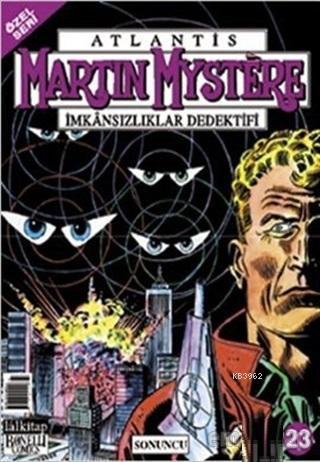 Atlantis Martin Mystere İmkansızlıklar Dedektifi Sayı: 23 - Sonuncu