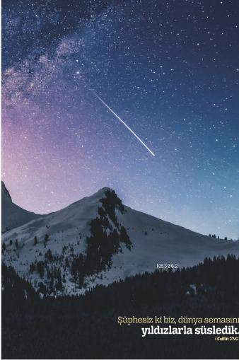 Şüphesiz ki Biz, Dünya Semasını Yıldızlarla Süsledik; (Saffat 37/6) Not Defteri