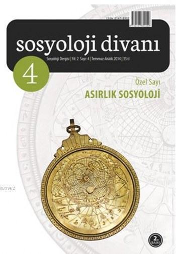 Sosyoloji Divanı 4; Asırlık Sosyoloji