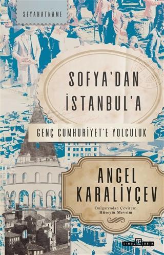 Sofya'dan İstanbul'a; Genç Cumhuriyet'e Yolculuk