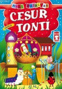 Cesur Tonti; Mini Masallar, 5+ Yaş