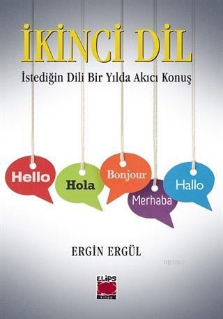 İkinci Dil; İstediğin Dili Bir Yılda Akıcı Konuş