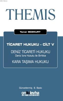 Themis Ticaret Hukuku; Deniz Ticareti Hukuku Kara Taşıma Hukuku