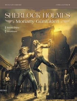 Sherlock Holmes - Moriarty Günlükleri; Yeniden Doğuş - Gerçekleşme
