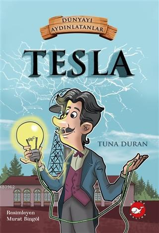 Tesla - Dünyayı Aydınlatanlar